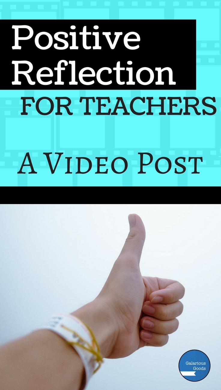 Positive Reflections for Teachers - a Video Post from Galarious Goods