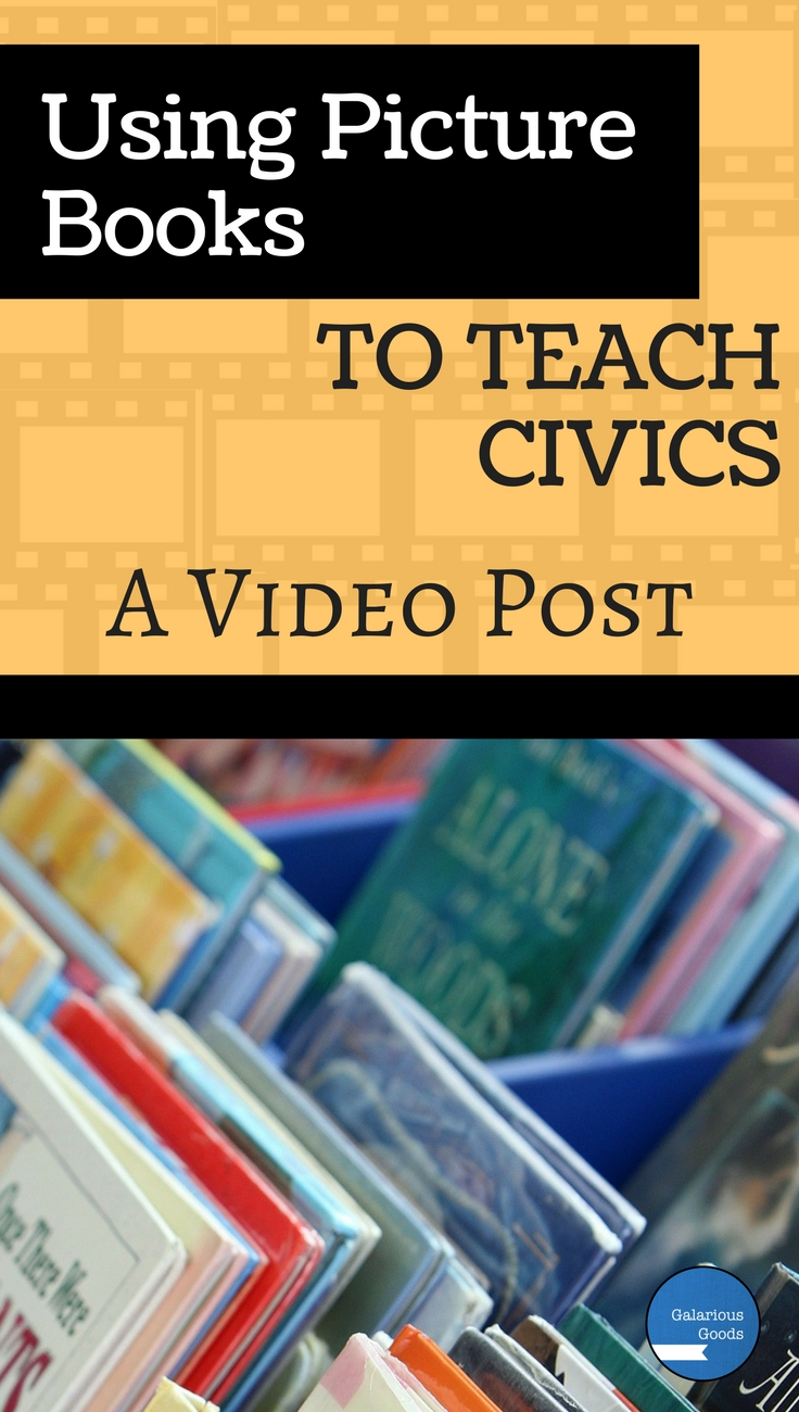 Using Picture Books to Teach Civics - A Video Post from Galarious Goods