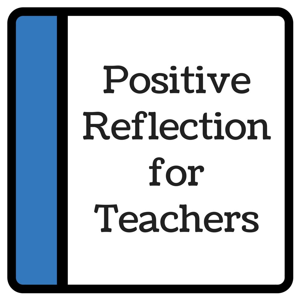 Positive reflection for teachers vid (1).jpg