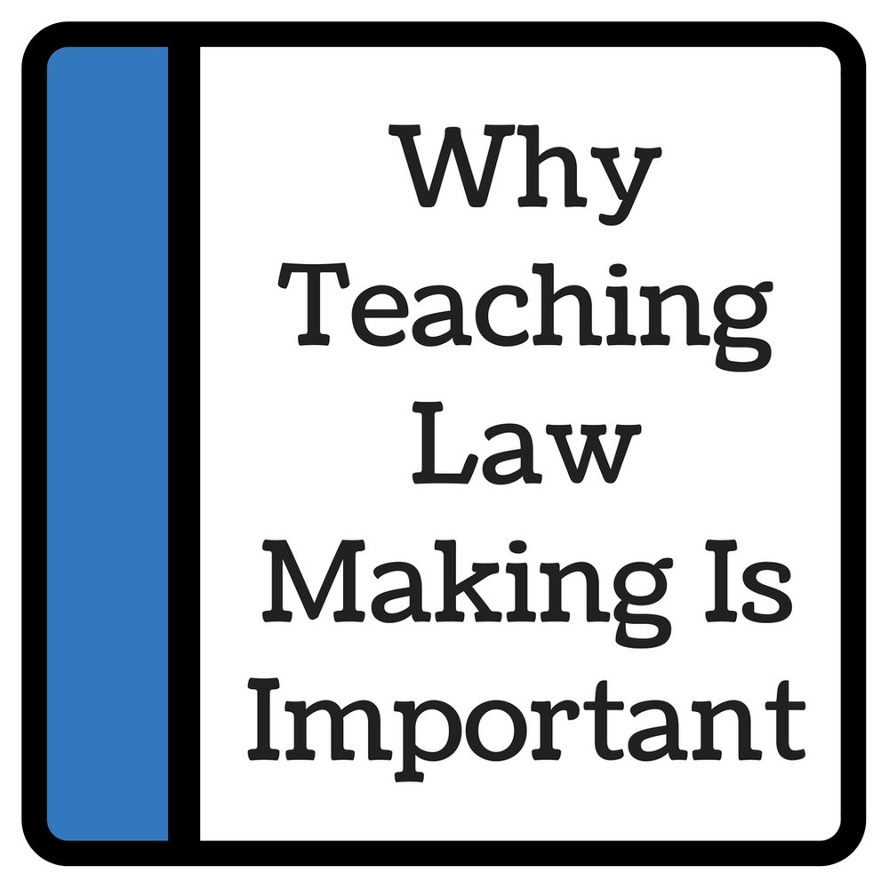 Why Teaching Law Making Is Important vid.jpg
