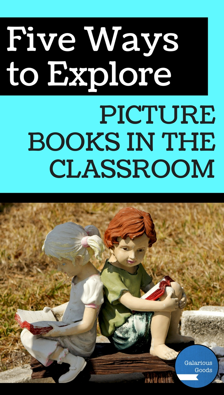 Five Ways to Explore Picture Books in the Classroom