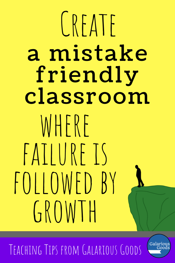 Is your classroom mistake friendly? What can you do to help students know that they are in a place where it is safe to make mistakes? A Galarious Goods blog post