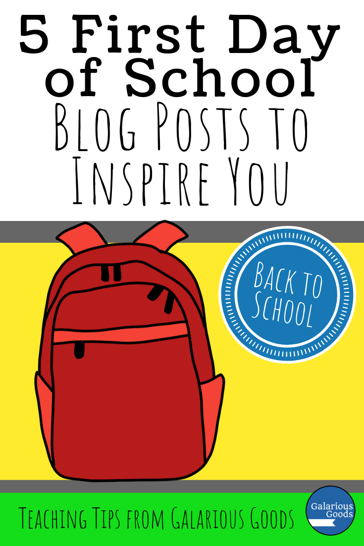 5 First Day of School Blog Posts to Inspire You - a collection of blog posts to start you off on the right foot from the first day of school. A Galarious Goods blog post