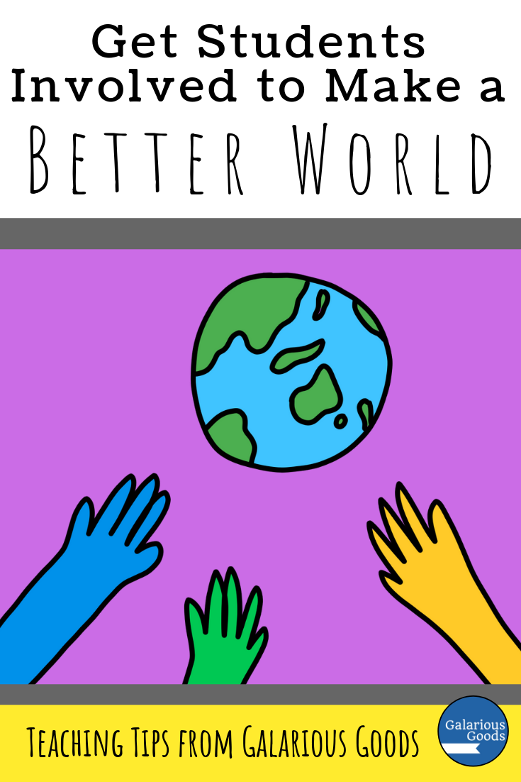 Get Students Involved to Make A Better World. Looking at ways students can get involved with the world around them to create change in the world. A Galarious Goods blog post