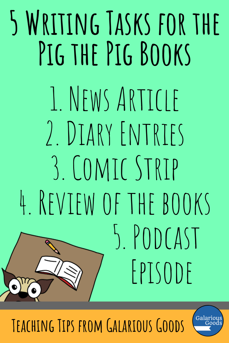 Explore the Pig the Pug Series with These Writing Tasks - 5 Writing Task Ideas for classrooms and students exploring Pig the Pug by Aaron Blabey and how teachers can teach them. A Galarious Goods post