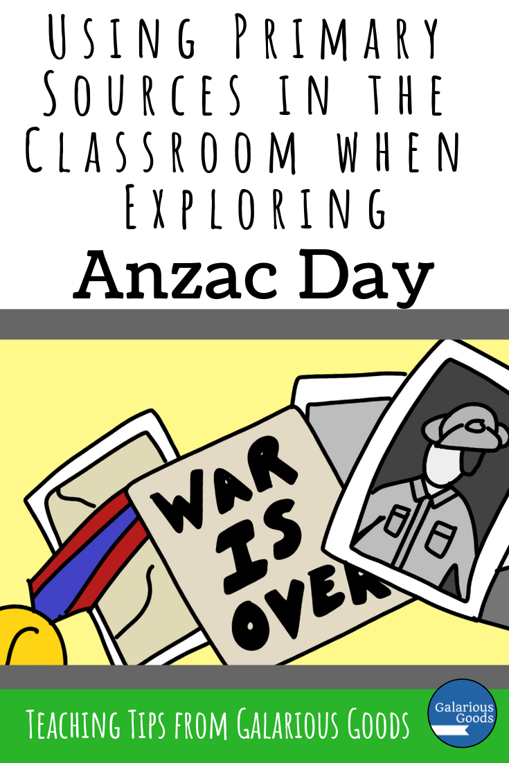Using Primary Sources in the Classroom When Exploring Anzac Day. A look at what primary sources are, where to find Anzac Day primary sources and exploring 3 particular primary sources. A Galarious Good blog post
