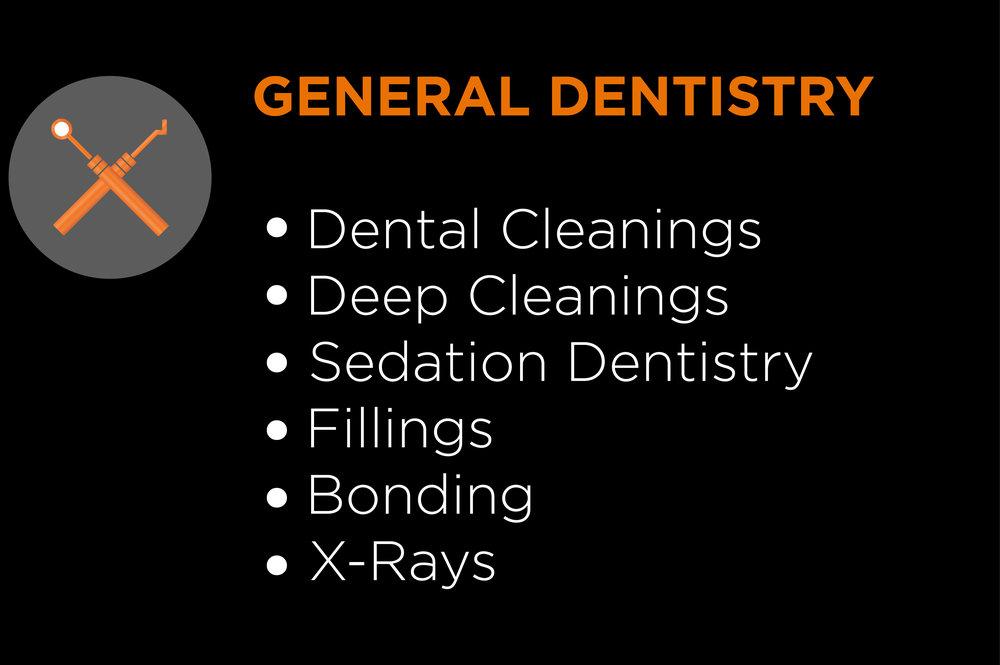 General Dentistry Dental cleanings Sedation Dentistry Fillings Bonding x-rays