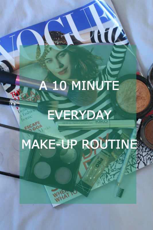 A 10 Minute Everyday Make Up Routine | MarthaDahhling UK Life & Style