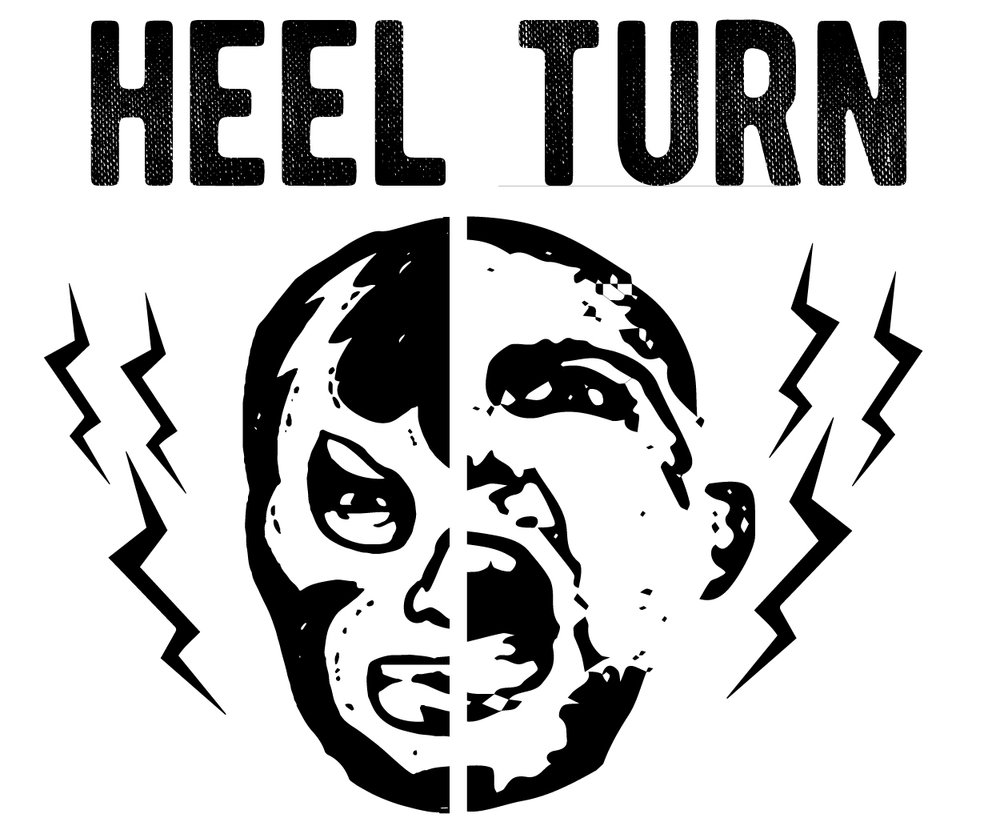 Heel Turn - Professional wresting themed Hardcore Punk