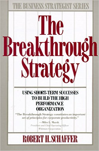 The Breakthrough Strategy - Robert H. SchafferHarper Business | 1990