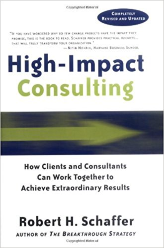 High-Impact Consulting - Robert H. SchafferJossey-Bass | 2002