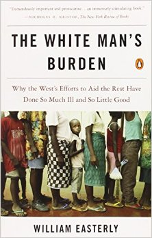 The White Man's Burden - William EasterlyPenguin | 2006