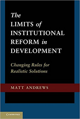 The Limits of Institutional Reform In Development - Matt AndrewsCambridge University Press | 2012