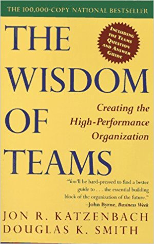 The Wisdom of Teams: Creating The High-Performance Organization - Jon Katzenbach and Douglas K. SmithCollins Business Essentials | 2003