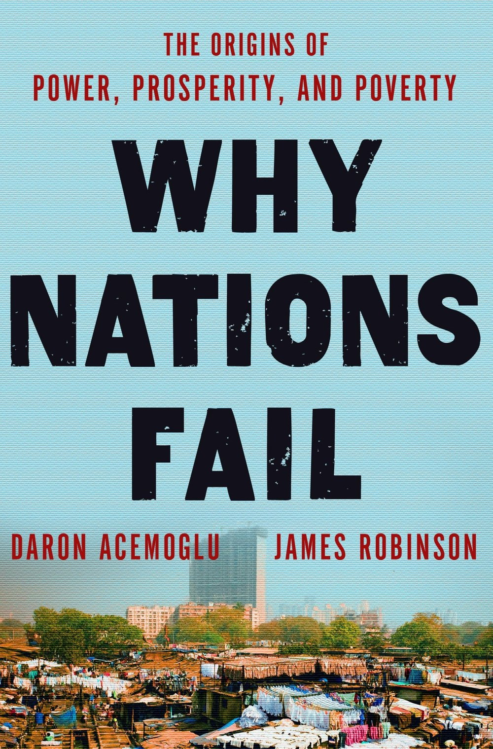 Why Nations Fail - Daron Acemoglu and James RobinsonCrown Business | 2012