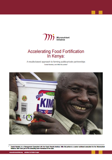 Accelerating Food Fortification in Kenya  - by Daniel Manitsky and Milla MclachlanMicronutrient Initiative – The Commonwealth Ministers Books2007