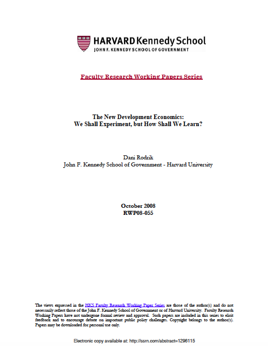 We Shall Experiment, But How Shall We Learn? - by Dani RodrikHarvard Kennedy School – Faculty Research Working Papers SeriesOctober 2008