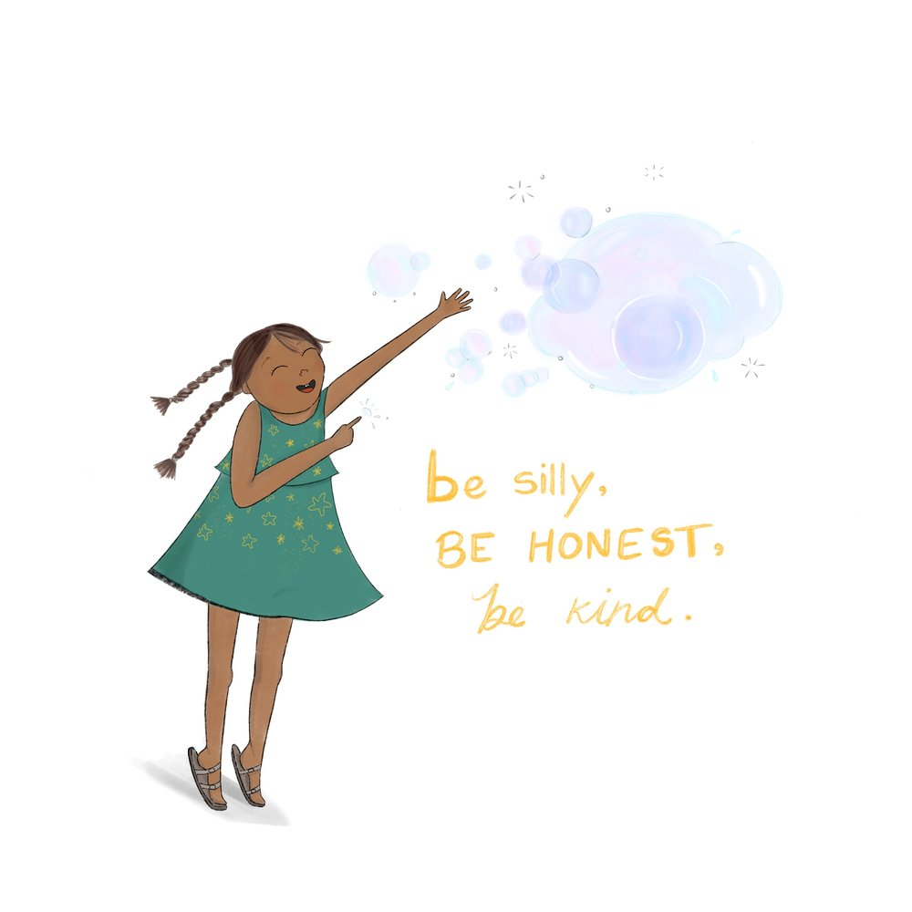 Be Silly, Honest, Kind.jpg