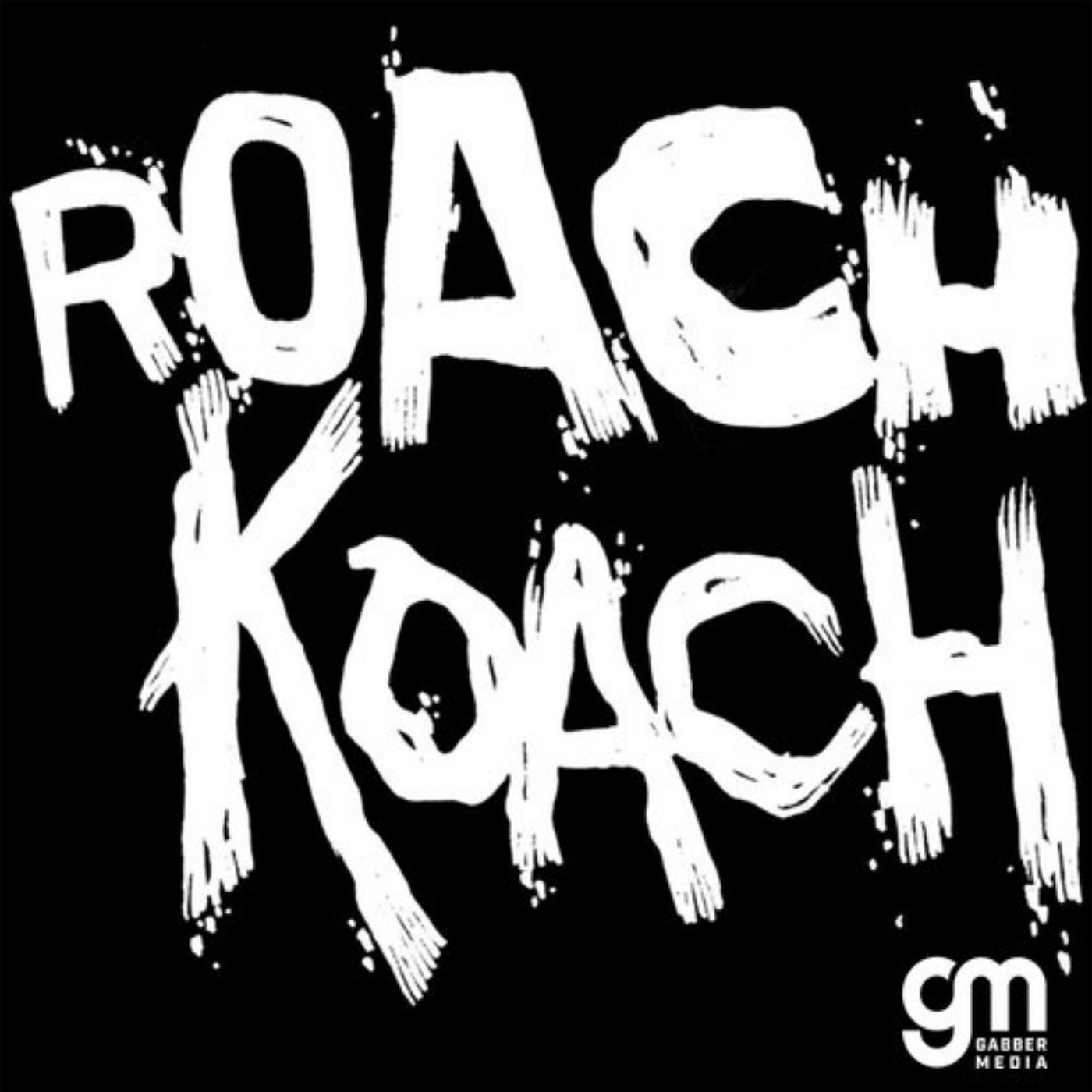 The Roach Koach Podcast By Gabber Media On Apple Podcasts