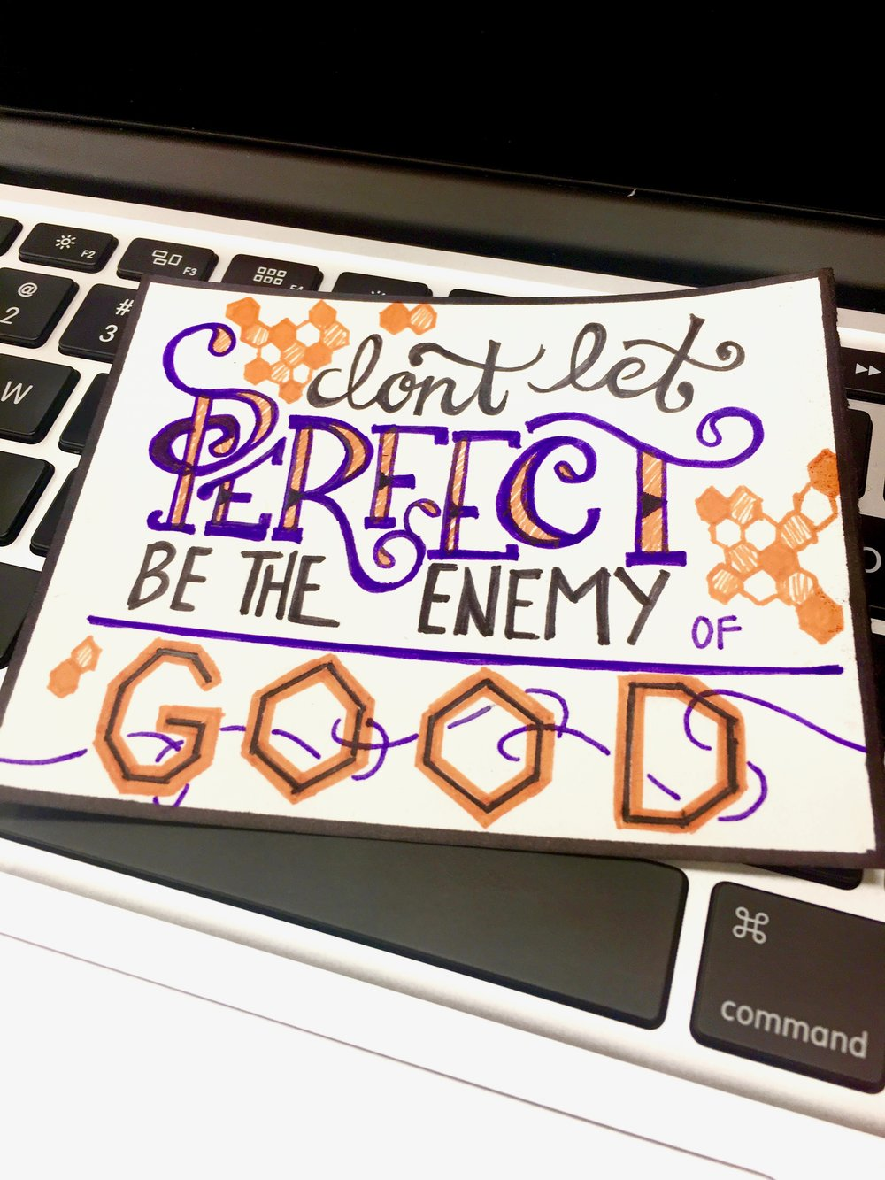 "April 8 - ""Don't let perfect be the enemy of good"""