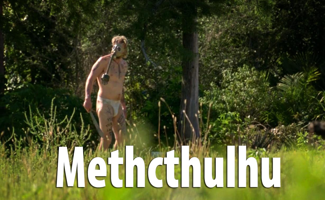 Methcthulhu