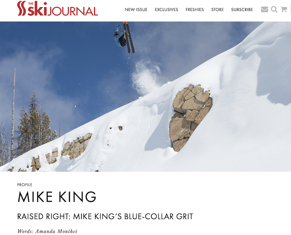 Raised Right: Mike King's Blue-Collar Grit  The Ski Journal Online, May 2018