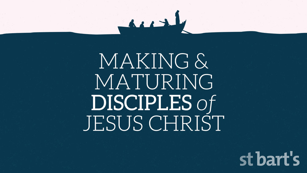 Making and Maturing Disciples