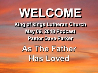 2018-0506 As The Father Has Loved (320x240).jpg
