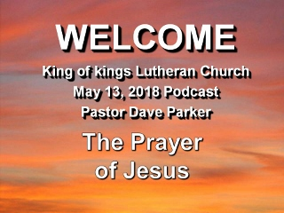 2018-0513 The Prayer of Jesus.jpg