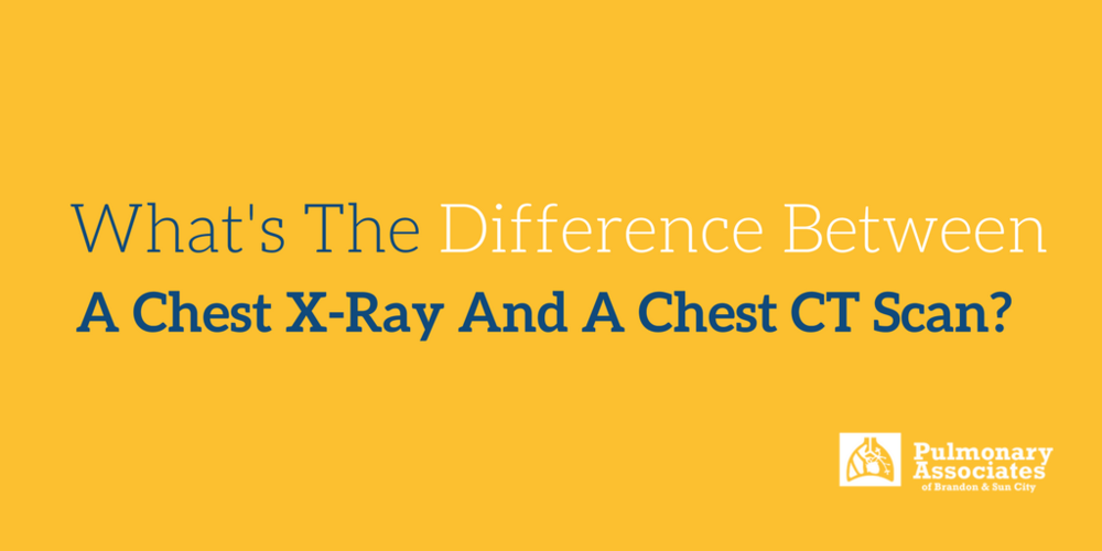 chest x-ray, chest ct scan, what's the difference between a chest x-ray and a chest ct scan