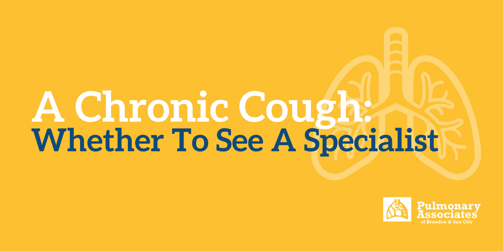 A Chronic Cough: Whether To See A Specialist — Pulmonary
