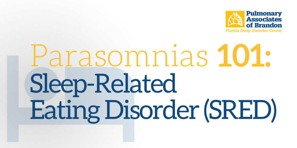 Parasomnias 101: Sleep-Related Eating Disorder (SRED), binge eating, nighttime eating