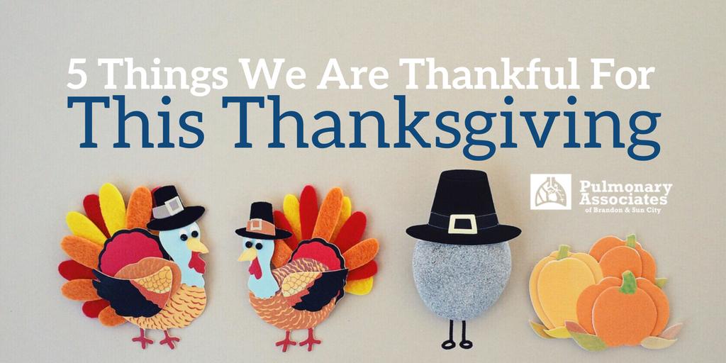 5 Things We Are Thankful For This Thanksgiving Pulmonary Associates Of Brandon