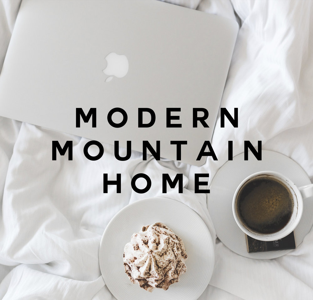MODERN MOUNTAIN HOME TOUR Coming soon