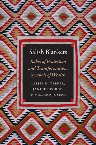 Salish Blankets: Robes of Protection and Transformation, Symbols of Wealth .