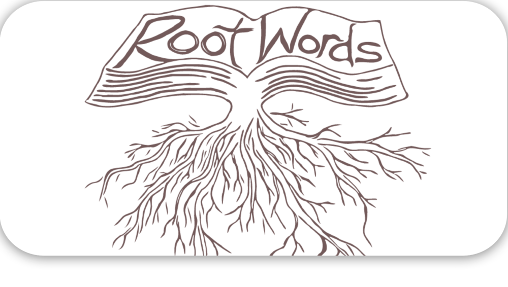Root Words   Weekends at 10AM