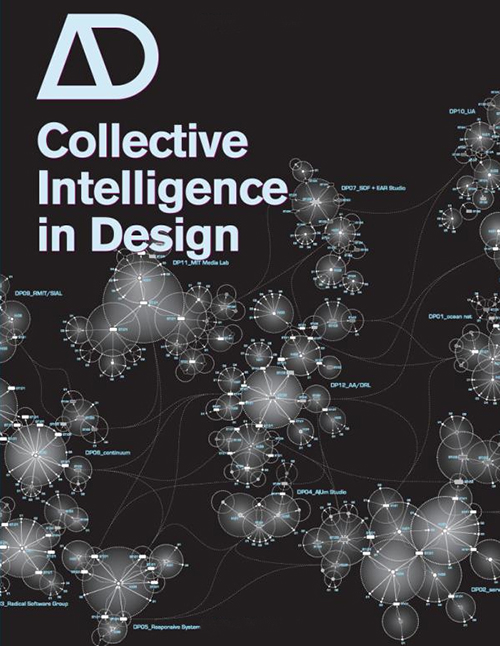 Collective Intelligence in Design (Architectural Design), (Academy Press) Christopher Hight, Chris Perry