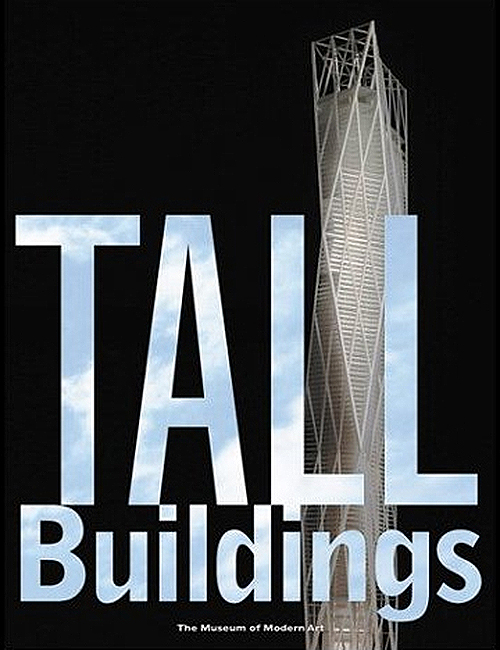 Tall Buildings, (Museum of Modern Art) Terence Riley, Guy Nordenson