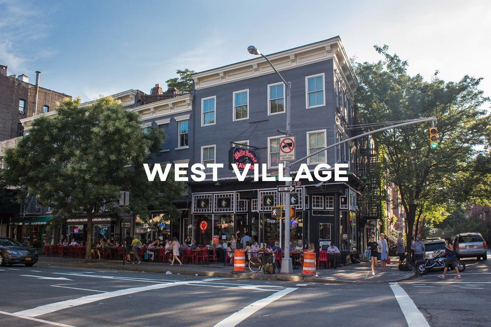West Village - The iconic, artsy neighborhood with a bohemian flair.