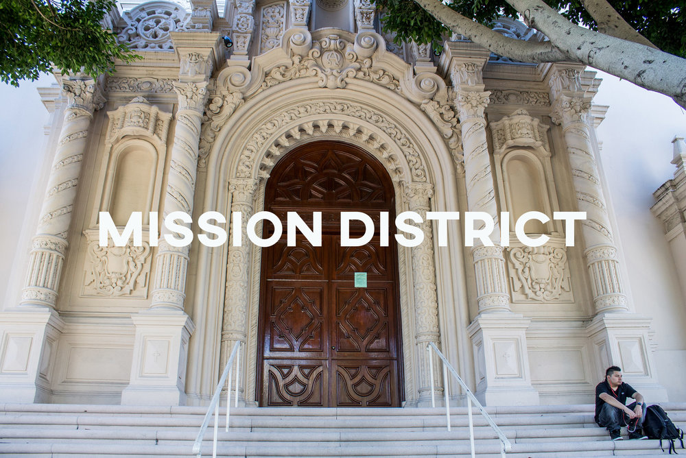 Mission District - Widely popular for its grit and mix of cultures