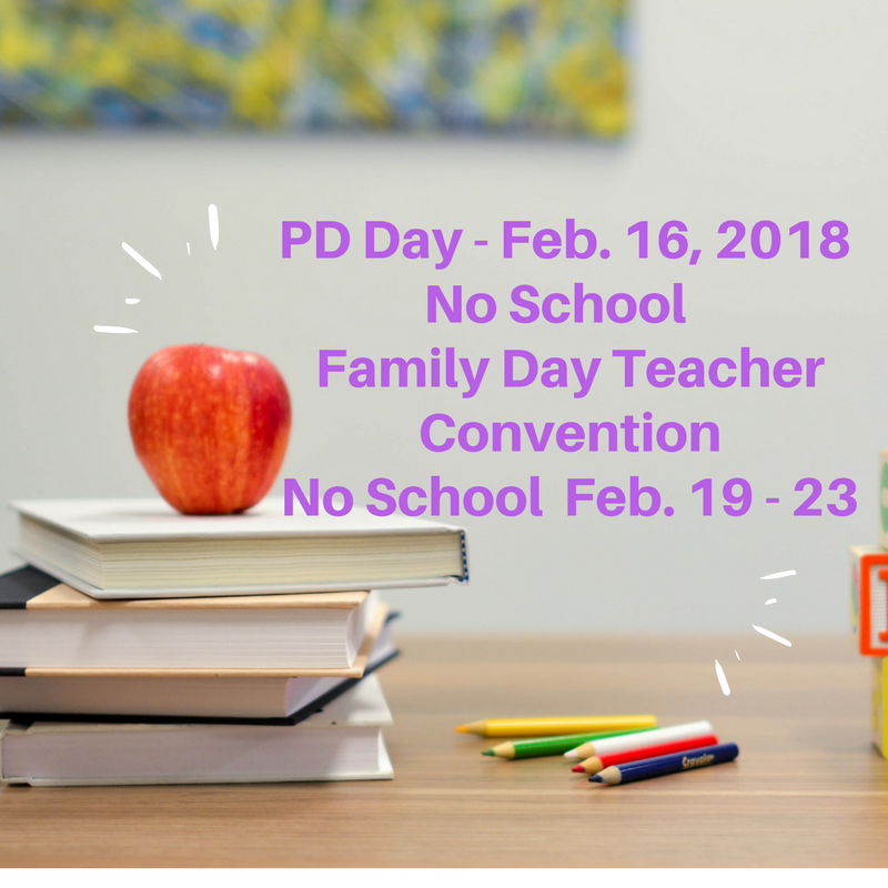 PD Day - Feb. 16, 2018 No School Family Day Teacher Convention No School Feb. 19 - 231.png