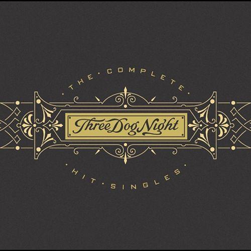 The Complete Hit Singles — Three Dog Night