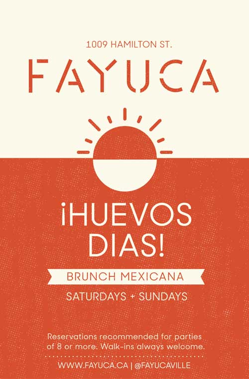 Huevos Dias - Brunch Mexicana is served every Saturday and Sunday from 10am until 3pm at Fayuca. Walk-ins always welcome!