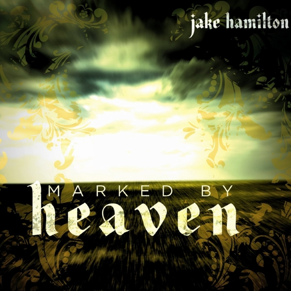 Jake Hamilton Marked By Heaven.jpg