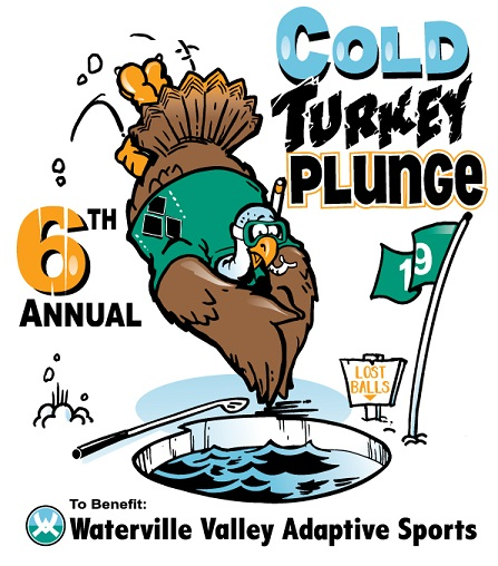 It's that time again… we're freezin' for a reason at the Sixth Annual Cold Turkey Plunge to benefit the Waterville Valley Adaptive Sports program.  Same great event — but a unique new venue!  Due to the Corcoran Dam construction project, Tom Turkey and his band of frozen giblets are relocating to the chilly waters