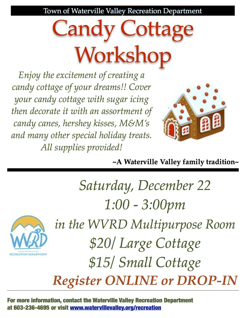 It is Candy Cottage season! Come to the rec to enjoy this amazing Waterville Valley tradition. Start by choosing either a small or large cottage, from there cover your cottage with frosting and choose from the large variety of candy decorations! There is no better holiday family craft than a candy cottage!