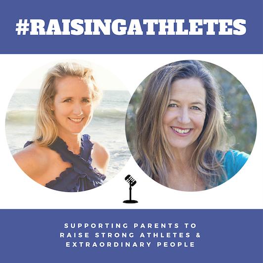 RaisingAthletes Podcast — Kirsten Jones Inc