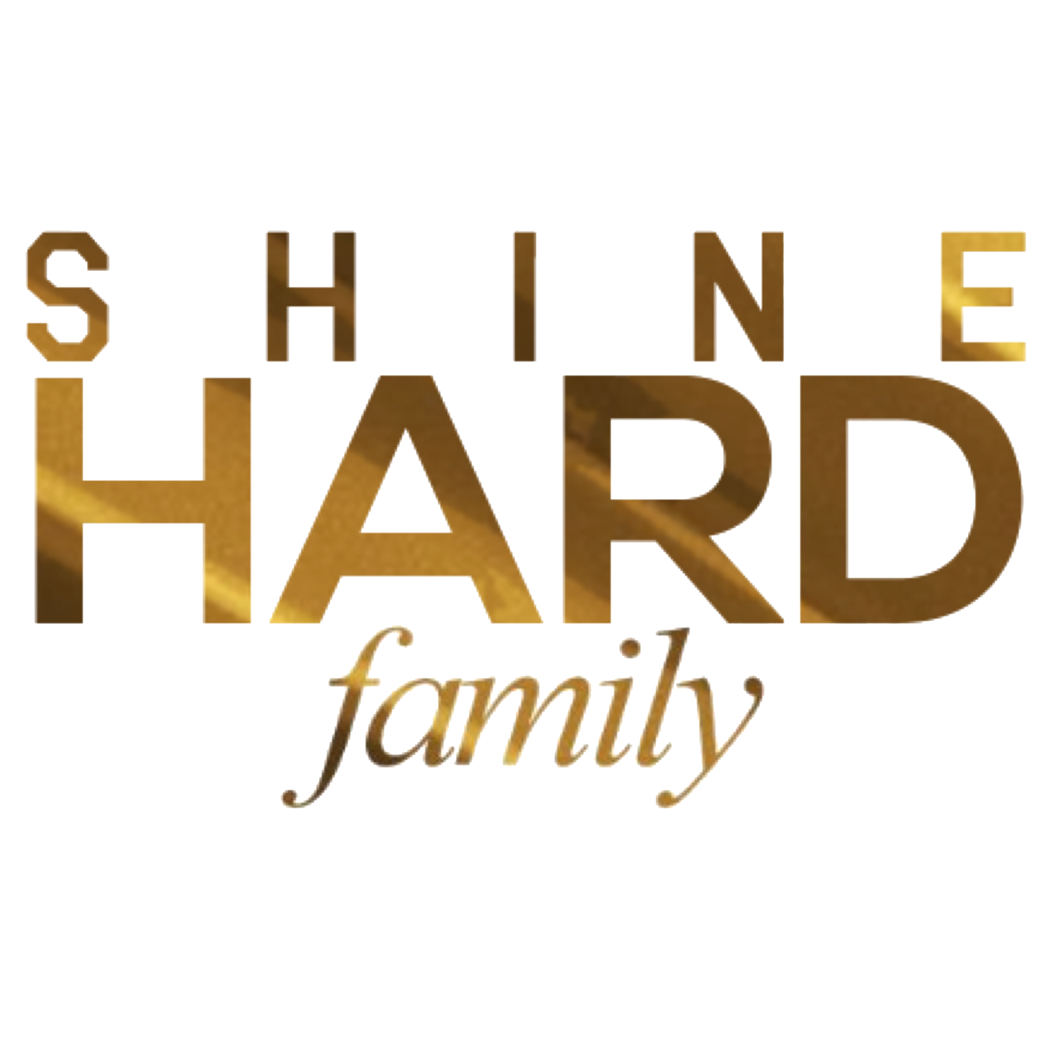 The Shine Hard Family