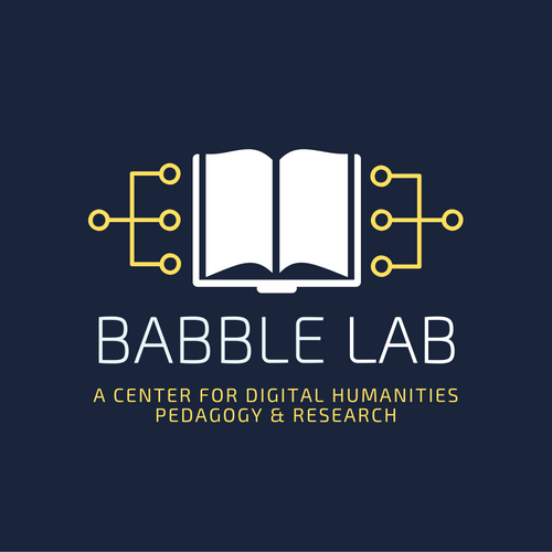 Babble Lab A center based out of the School of Education at Pace University in New York City, our mission is to reimagine how we teach the humanities by focusing on the relationship between human and computational languages. With a unique interest in both higher education and K-12 instruction, Babble Lab is dedicated to increasing support for both university and K-12 educators in using digital humanities-based methods in their classrooms. Contact: Tom Liam Lynch, Babble Lab Co-Director & Ast. Professor of Education