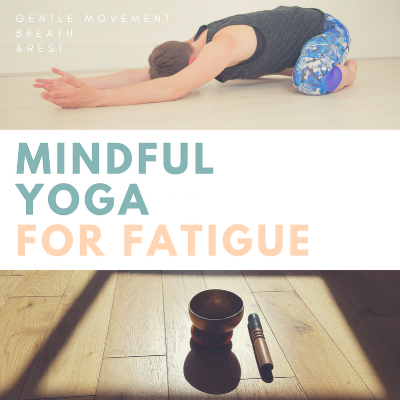 Yoga for Fatigue - Is it difficult to make it out of the house, or to find a local class that's suitable for your needs? Based on my own experiences, several years of working with students with chronic health conditions, and my ME/CFS-specific training, I have designed an online mindful yoga course specifically designed for people living with fatigue. The course allows you to practice gentle movement, guided meditation, simple breath work and restorative yoga at home in manageable amounts. Each practice is 5-20 minutes long, so you can pick and choose what is most appropriate for you day to day. The course includes 20 audio and video practices, and will provide you with a range of practices to suit wherever you are today.